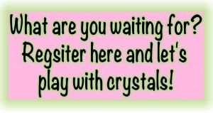 Crystal register here