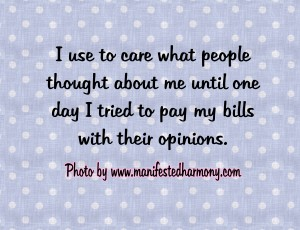 I use to care what people think